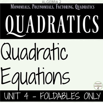 Quadratics Foldables Only for Algebra 2 Unit 4