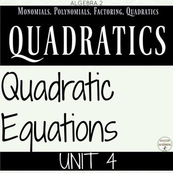 Quadratic Equations Teacher Resource Bundle for Algebra 2 Unit 4