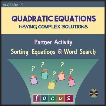 Quadratic Equations having Complex Solutions Partner Sort Activity Word Search