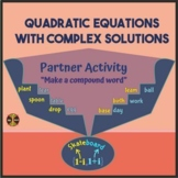 """Quadratic Equations with Complex Roots - Partner Activity""""Make Compound Words"""""""