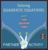 Quadratic Equations with Two Positive Roots (Descartes' Rule) - Partner Activity