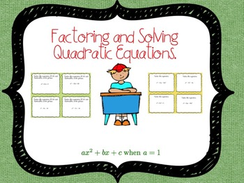 Solving Quadratic Equations by Factoring (a=1, a>1) Task Cards