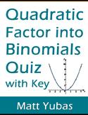 Algebra Quadratic Factor into Binomials Quiz with Key