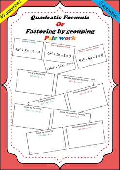 Quadratic Formula Or Factoring by grouping Pair work