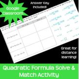 Quadratic Formula Solve & Match *Google Classroom* *Distan