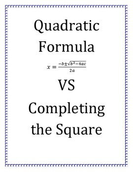 Quadratic Formula VS Completing the Square