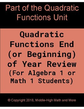 Quadratic Functions End (or Beginning) of Year Review - For Math 1 / Algebra 1