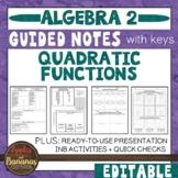 Quadratic Functions - Editable Notes, Presentation, and INB Activities