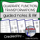 Quadratic Function Transformations - Guided Notes and Homework