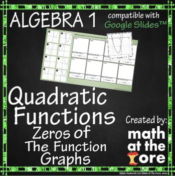Quadratic Functions - Zeros of the Function - Graphs - GOOGLE Slides