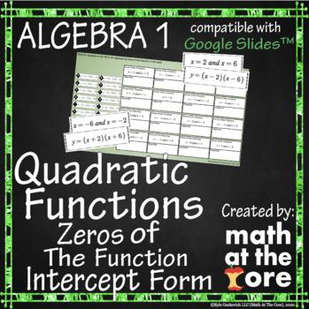 Quadratic Functions - Zeros of the Function - Intercept Form - Google Drive
