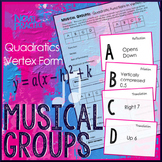 Quadratic Functions in Vertex Form Musical Groups