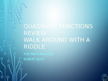 Quadratic Functions Review Walk Around or Gallery Walk with a Riddle