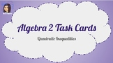 Quadratic Inequalities Digital Task Cards - Google Forms - NO GRADING!