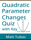 "Algebra Quadratic Parameter Changes ""a"" and ""c"" Quiz with Key"
