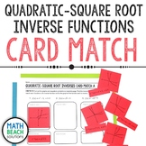 Quadratic - Square Root Inverses Card Match Activity