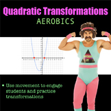 Quadratic Transformations Aerobics