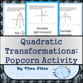 "Quadratic Transformations ""Popcorn Activity"""