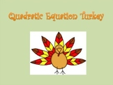Quadratic Turkey