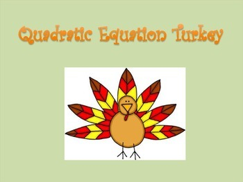 Quadratic Turkey