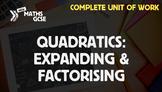Quadratics: Expanding & Factorising - Complete Unit of Work