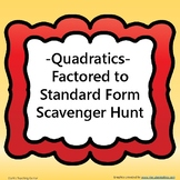 Quadratics - Factored to Standard Form Scavenger Hunt