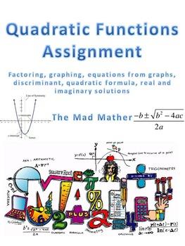 Quadratics - Factoring, parts of graphs, formula, imaginary solutions