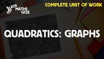 Quadratics: Graphs - Complete Unit of Work