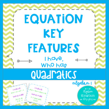 Quadratics Key Features I have Who Has
