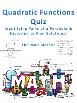 Quadratics Quiz - Parts of the Graph & Factoring