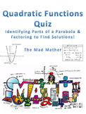 Quadratics Quiz - Parts of the Graph & Factoring