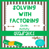 Quadratics- Solve by Factoring a=1, a>1