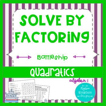 Quadratics- Solve by Factoring a=1, a not 1 Battleship