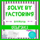 Quadratics- Solve by Factoring a=1, a not 1 Battleship