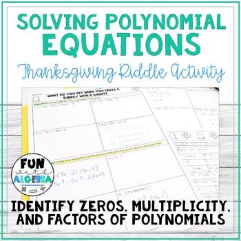 Quadratics (Zeros & Solving Polynomials) Thanksgiving Riddle Activity