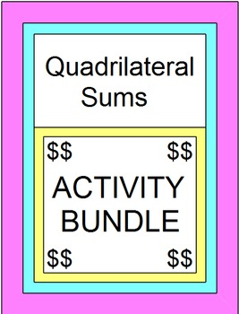 Quadrilateral Sum Activity - Bundle