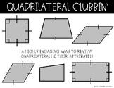 Quadrilateral Clubbin'