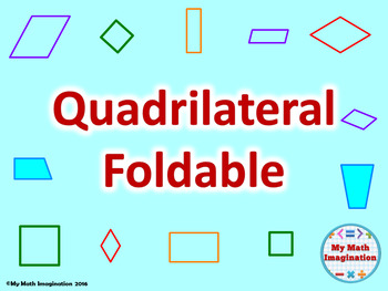 Quadrilateral Foldable: Square, Rectangle, Rhombus, Parall