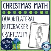 Quadrilateral Nutcracker Christmas Geometry Craftivity