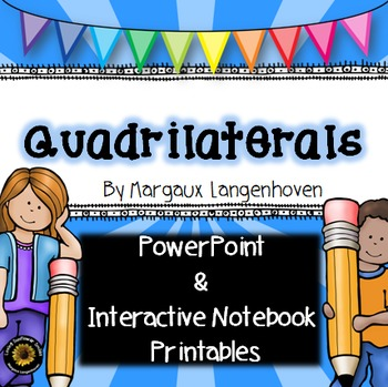 Quadrilateral Properties Power Point and Interactive Notebook