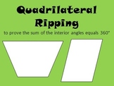 Quadrilateral Ripping (sum of interior angles)