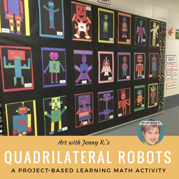Quadrilateral Robots - Great Project Based Learning Math Activity (PBL)