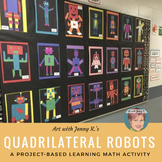Quadrilateral Robots - Great Project Based Learning Math A