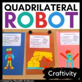 Quadrilateral Robot Craftivity