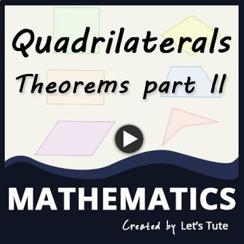 Mathematics | Quadrilateral Theorems part 2