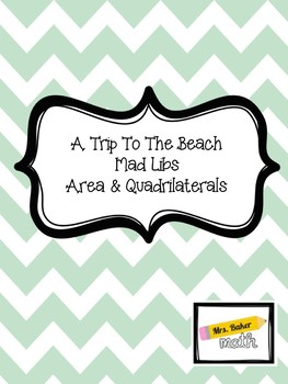 Quadrilaterals & Area - A Day At The Beach Mad Libs!
