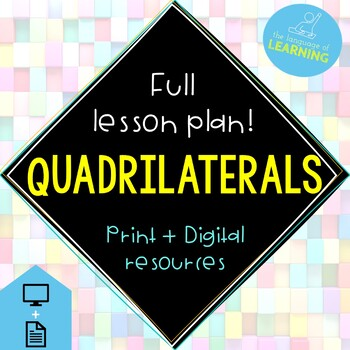 Quadrilaterals - FULL LESSON PLAN