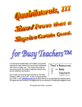 Quadrilaterals III - Show/Prove a Certain Type for Busy Teachers