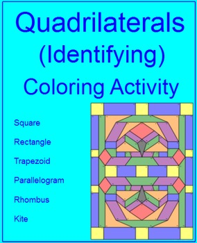 Quadrilaterals - Identifying Types of Quadrilaterals - Coloring Activity