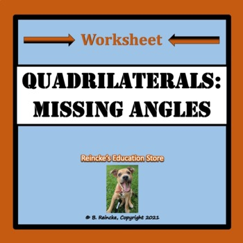 Quadrilaterals- Missing Angles Worksheet